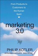 """Marketing 3.0: From Products to Customers to the Human Spirit"" by Philip Kotler, Hermawan Kartajaya, Iwan Setiawan"