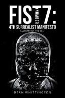 Fist Number 7  4Th Surrealist Manifesto
