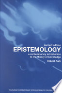 """Epistemology: A Contemporary Introduction to the Theory of Knowledge"" by Robert Audi"
