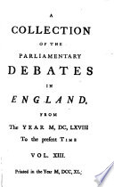 A Collection Of The Parliamentary Debates In England From The Year M,DC,LXVIII. To the Present Time
