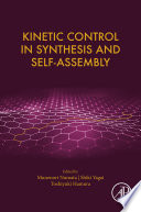 Kinetic Control in Synthesis and Self Assembly Book