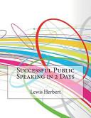 Successful Public Speaking In 2 Days