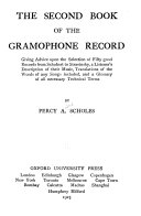 The Second Book Of The Gramophone Record Giving Advice Upon The Selection Of Fifty Good Records From Shubert To Stravinsky