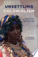 Unsettling Colonialism Read Online
