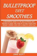 Bulletproof Diet Smoothie