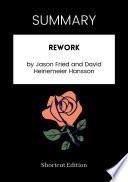 Summary Rework By Jason Fried And David Heinemeier Hansson