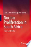 Nuclear Proliferation in South Africa History and Politics