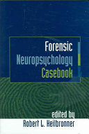 Forensic Neuropsychology Casebook