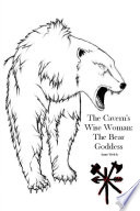 The Cavern S Wise Woman The Bear Goddess