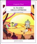 Il teatro degli oppressi; Teoria e tecnica del teatro.