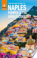 The Rough Guide to Naples  Pompeii and the Amalfi Coast  Travel Guide eBook