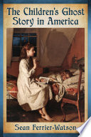 The Children S Ghost Story In America