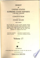 Digest of United States Supreme Court Reports  : Annotated with Case Annotations, Dissenting and Separate Opinions Since 1900, Collateral References , Band 17