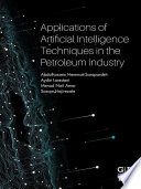 Applications of Artificial Intelligence Techniques in the Petroleum Industry Book