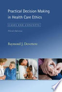 """Practical Decision Making in Health Care Ethics: Cases and Concepts, Third Edition"" by Raymond J. Devettere"