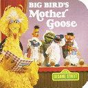 Big Bird s Mother Goose