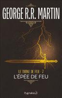 Le Trône de Fer (Tome 7) - L'épée de Feu