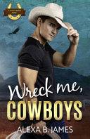 Wreck Me, Cowboys
