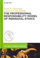 The Professional Responsibility Model of Perinatal Ethics Book