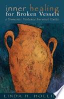 Inner Healing for Broken Vessels