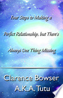 Four Steps to Making a Perfect Relationship, but There's Always One Thing Missing by Clarence Tutu,calibre (0.7.47) [http://calibre-ebook.com] PDF