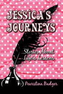 Jessica's Journeys: Stories About Life's Lessons [Pdf/ePub] eBook
