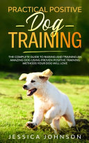 Practical Positive Dog Training