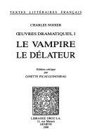 Oeuvres Dramatiques  Le vampire  Le d  lateur