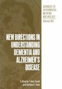 New Directions in Understanding Dementia and Alzheimer s Disease