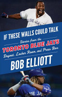 If These Walls Could Talk  Toronto Blue Jays