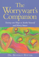 The Worrywart's Companion