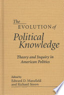 The Evolution of Political Knowledge: Theory and inquiry in American politics