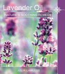 Lavender Oil  Nature   s Soothing Herb