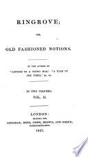 """Ringrove; or, old fashioned notions. By the author of """"Letters to a Young Man,"""" etc. [J. West.]"""