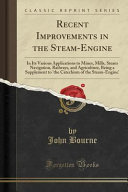 Recent Improvements in the Steam Engine