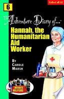 Heroes   Helpers Adventure Diaries  6 Hannah  the Humanitarian Aid Worker