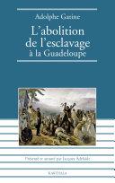 Pdf L'abolition de l'esclavage à la Guadeloupe d'Adolphe GATINE Telecharger