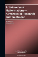 Arteriovenous Malformations   Advances in Research and Treatment  2012 Edition