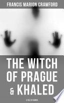 The Witch of Prague   Khaled  A Tale of Arabia