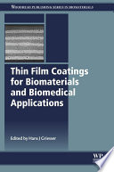 Thin Film Coatings for Biomaterials and Biomedical Applications Book