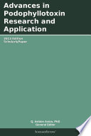 Advances in Podophyllotoxin Research and Application  2013 Edition
