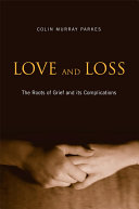 Love and Loss: The Roots of Grief and its Complications