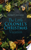 The Little Colonel s Christmas Vacation