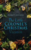 The Little Colonel's Christmas Vacation [Pdf/ePub] eBook
