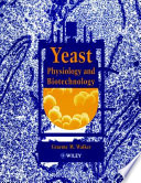 """""""Yeast Physiology and Biotechnology"""" by Graeme M. Walker"""