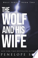"""The Wolf and His Wife"" by Penelope Sky"