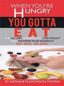 When You're Hungry, You Gotta Eat [Pdf/ePub] eBook
