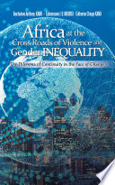 Africa At The Cross Roads Of Violence And Gender Inequality