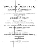 Fox s Original and Complete Book of Martyrs     A new edition  Now carefully revised  corrected  and improved  by a Minister of the Gospel i e  P  Wright     Embellished with near 300 elegant engravings