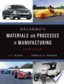 """DeGarmo's Materials and Processes in Manufacturing"" by Degarmo, J. T. Black, Ronald A. Kohser"